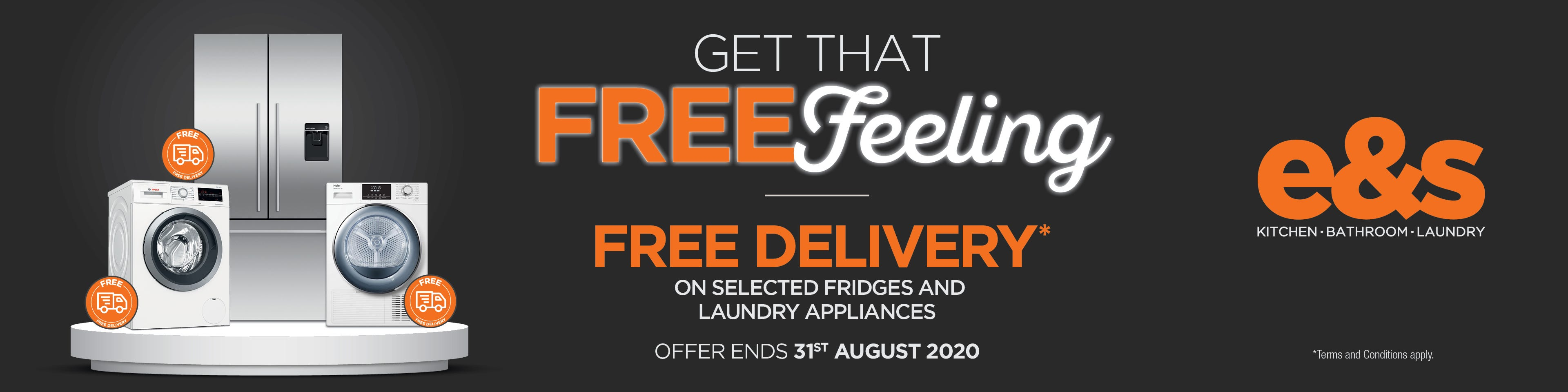Get that FREE Feeling - Free delivery on selected fridges & laundry appliances. Conditions apply  - ENDS 31/08/20