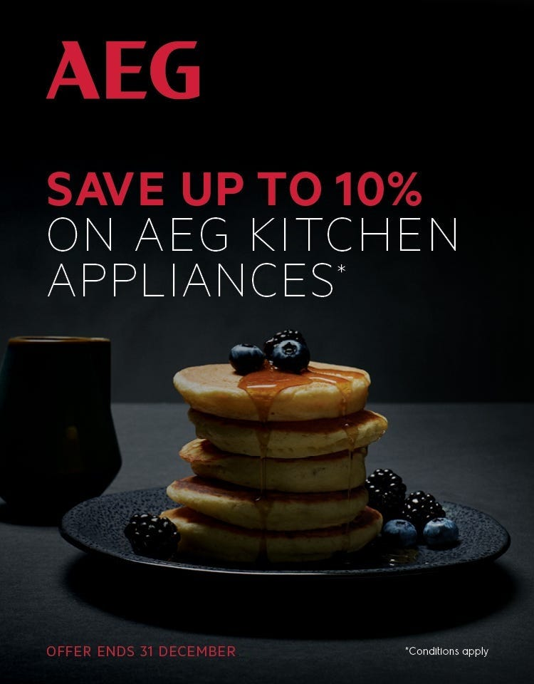 Save up to 10% on AEG Kitchen appliances with e&s. Conditions apply.