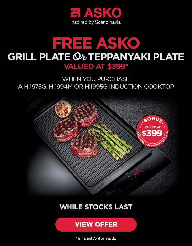 Free ASKO grill plate or teppanyaki plate when you purchase an eligible Induction cooktop. Conditions apply - While stocks last!!