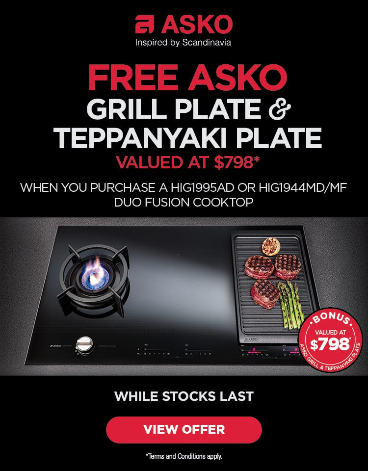 Free ASKO grill plate & teppanyaki plate when you purchase an eligible DuoFusion cooktop. Conditions apply - While stocks last!!