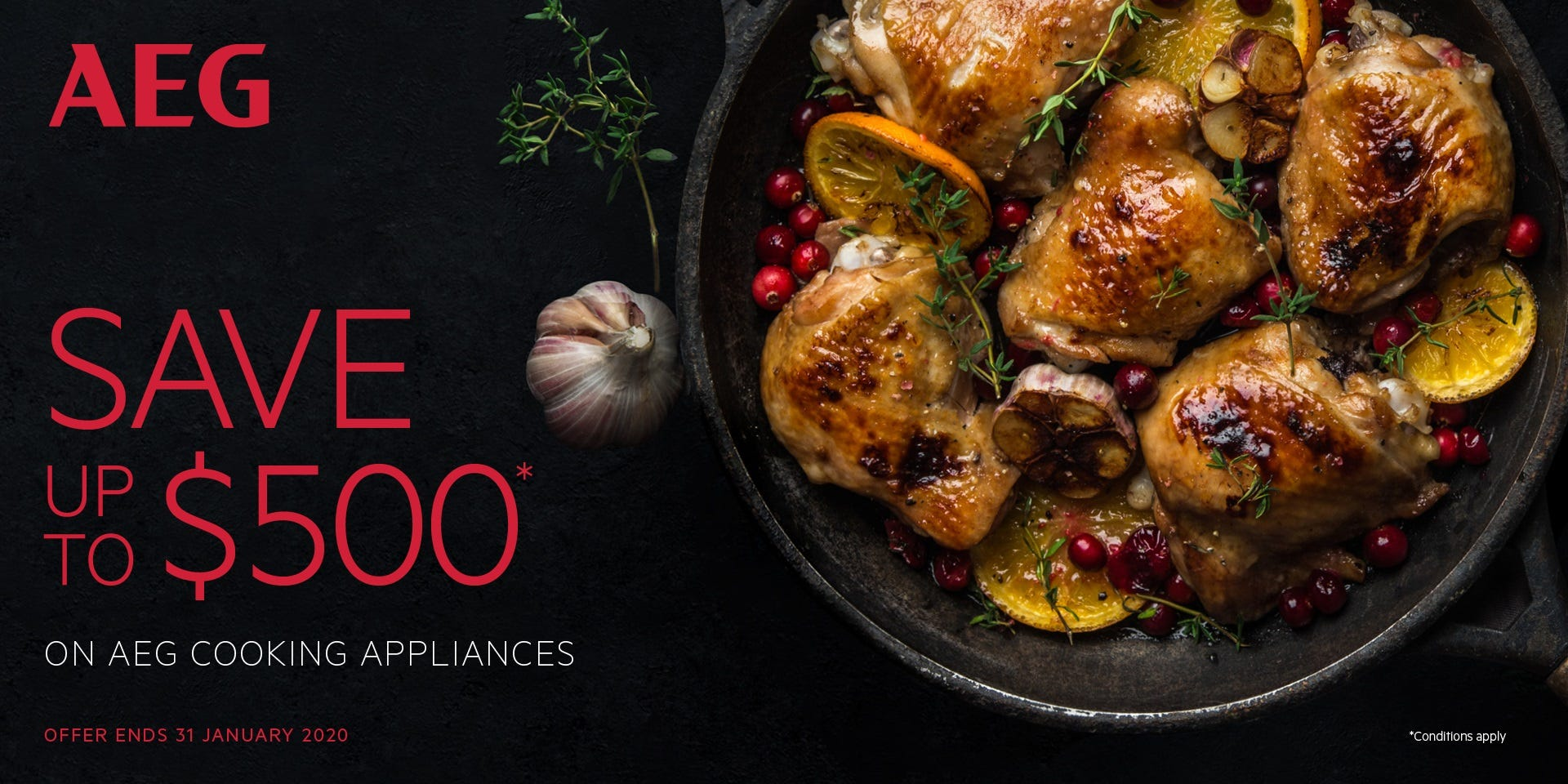 Save up to $300 on AEG Cooking appliances. Buy as a package and save a further 10%. Conditions apply - ENDS 31/01/20