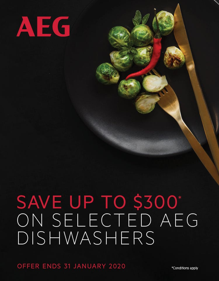 Save up to $300 on selected AEG Dishwashers. Conditions apply - ENDS 31/01/20