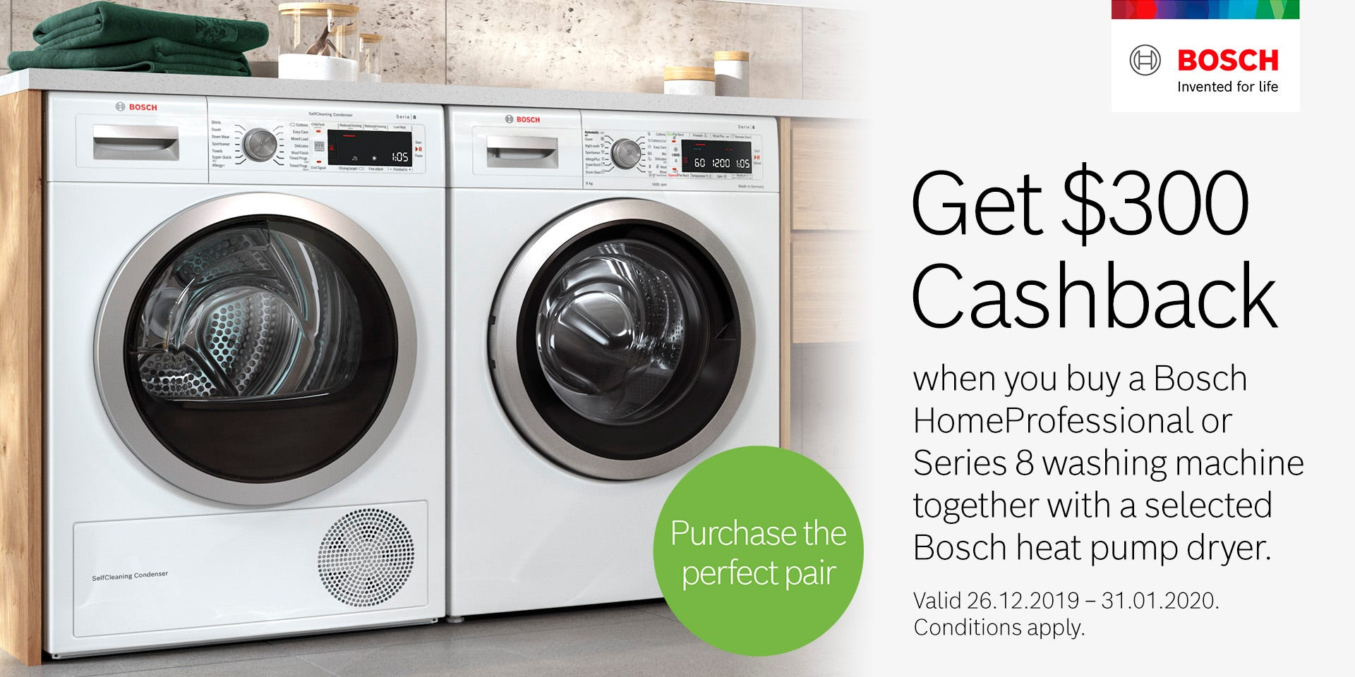 Receive $300 Cashback on selected Bosch Laundry. Conditions apply - ENDS 31/01/20