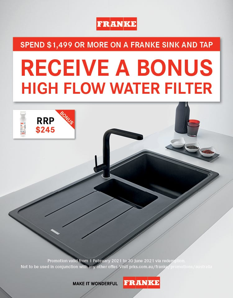 Bonus High Flow Water Filter with Franke Sink & Franke Tap Purchase ($1,499+). Conditions apply - ENDS 30/06/21