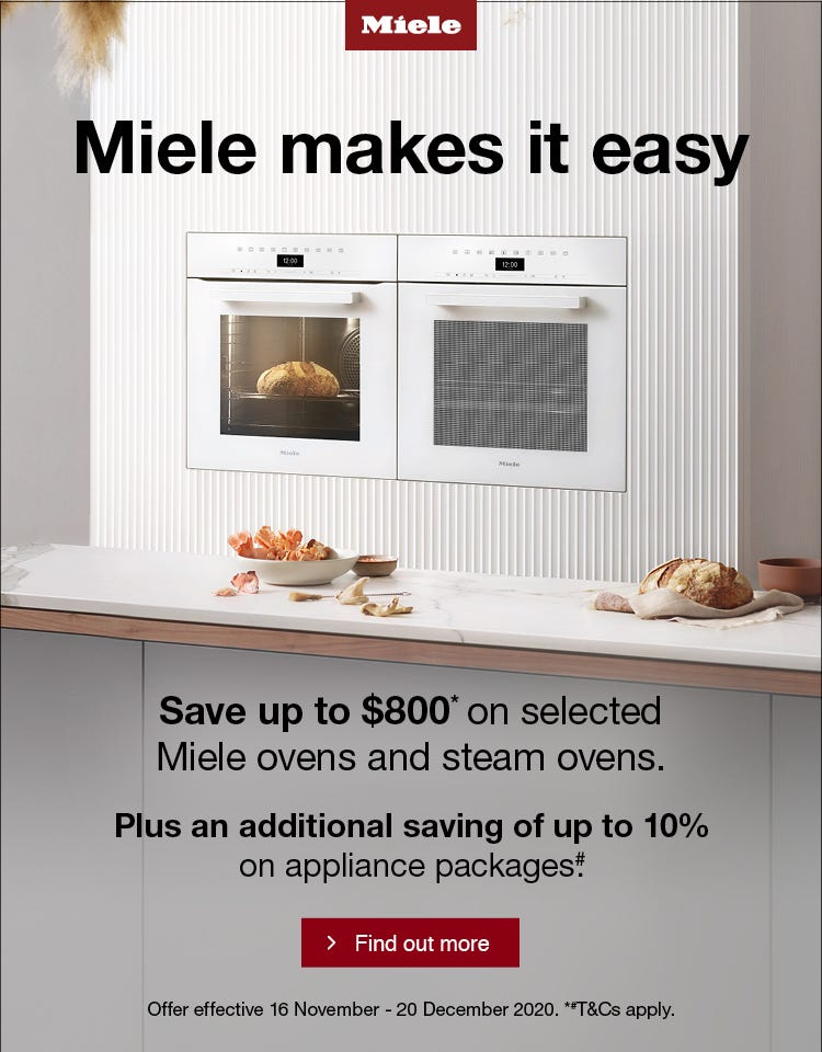 Save up to $800 on selected Miele Ovens & Steam Ovens. Plus an additional saving of up to 10% on Appliance Packages. Conditions apply - ENDS 20/12/20