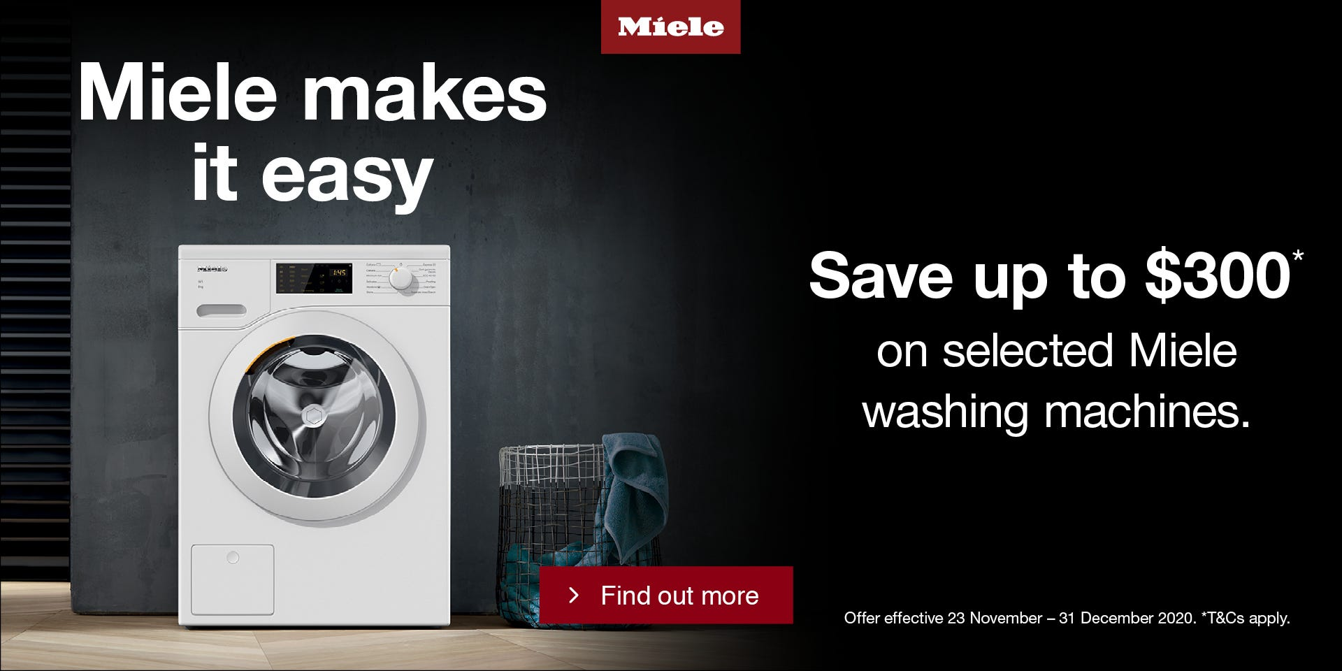 Save up to $300 on selected Miele Washing Machines. Conditions apply - ENDS 31/12/20