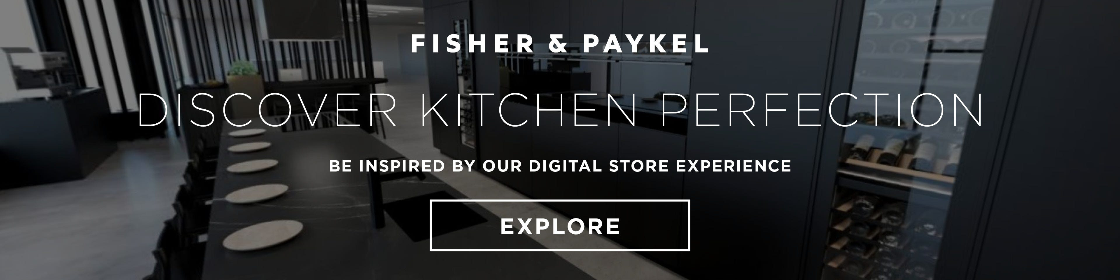 Discover kitchen perfection in our inspiring Fisher and Paykel digital store experience